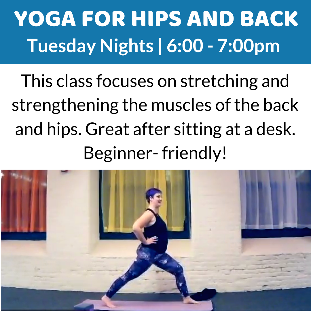 Yoga for Hips and Back - Tuesday nights from 6-7pm